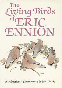 The Living Birds of Eric Ennion, introduction and commentary by John Busby.